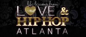 Life Lessons from Love and Hip Hop Atlanta